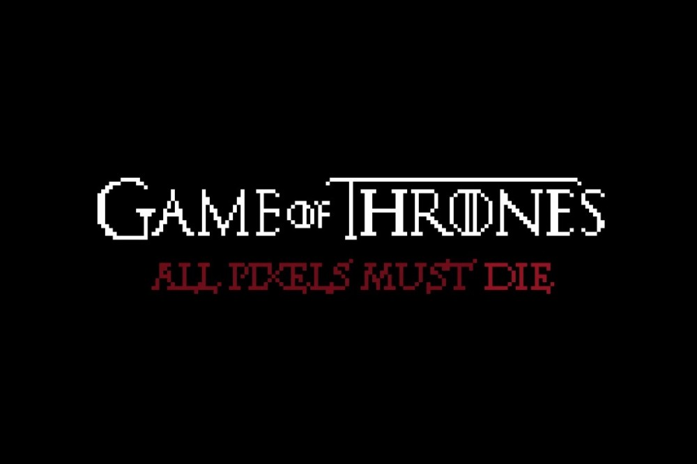 Game of Thrones - All pixels must die